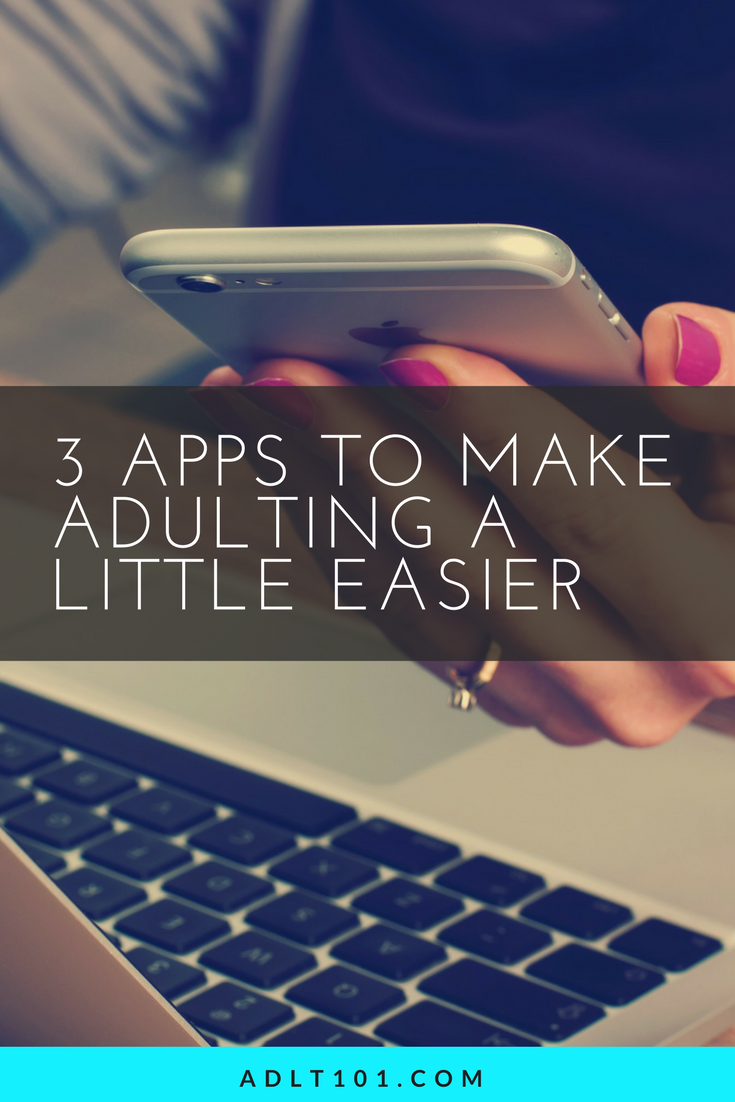 There's an app for anything today and a few of them can make #adulting a little easier. Download these 3 apps to become more of an adult today. Check it out now or Repin for later!
