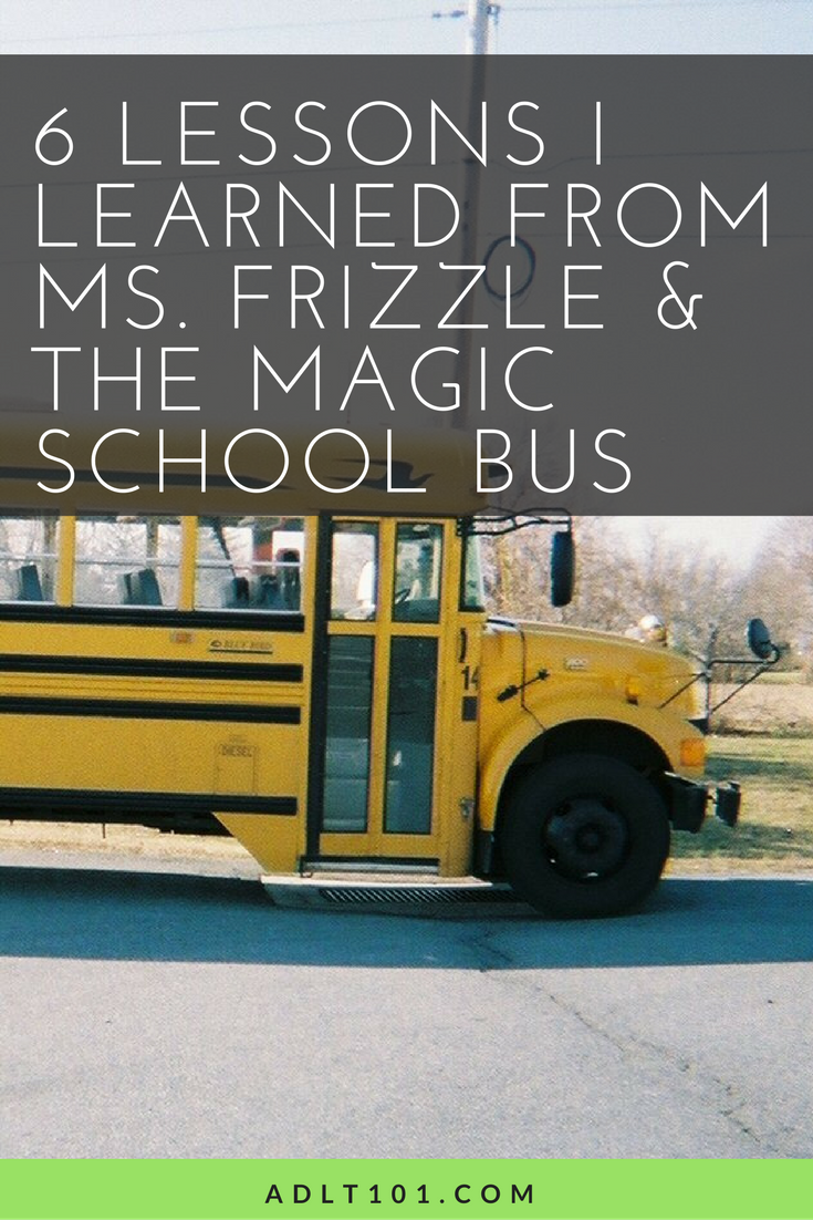 The Magic School bus was one of my favorite childhood shows! Ms. Frizzle taught me more than just cool science, she was dropping gems. Check out the 6 lessons I learned today! Check it out now or repin for later!