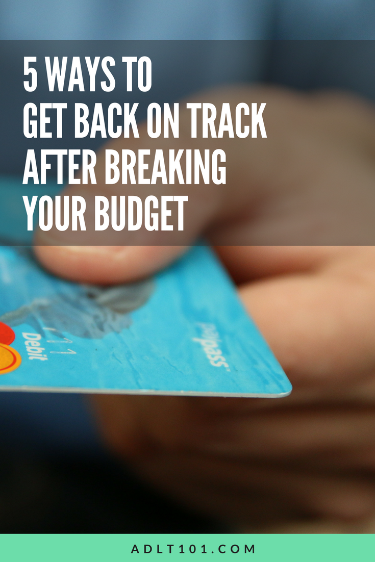 Every month we set out our budget and make great plans, but sometimes things don't always go as planned. You can do these things to get back on track the next time you break your budget