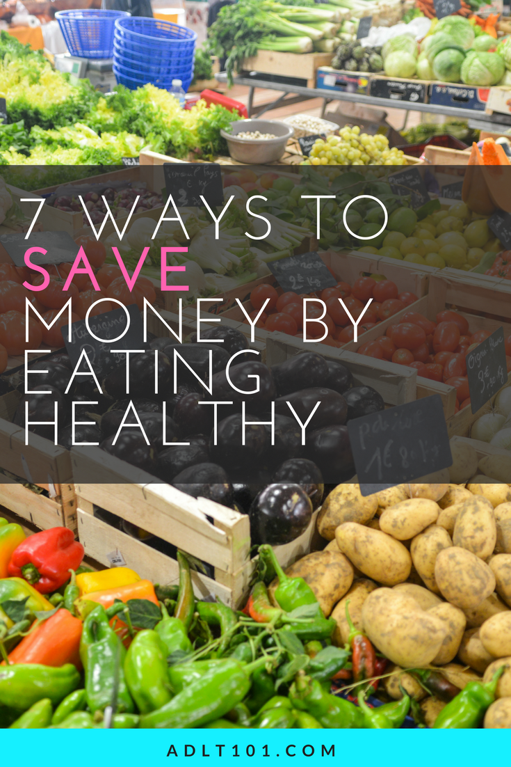 Think you can't save money while eating healthy? Think again! You may even be able to SAVE money with these 7 tips!